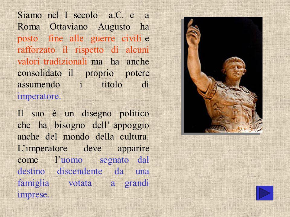 Siamo nel I secolo a.C. e a Roma Ottaviano Augusto ha posto fine alle guerre civili e rafforzato il rispetto di alcuni valori tradizionali ma ha anche consolidato il proprio potere assumendo i titolo di imperatore.
