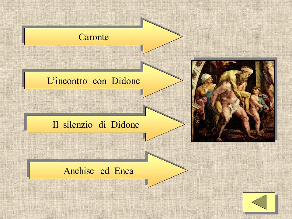 Caronte L'incontro con Didone Il silenzio di Didone Anchise ed Enea
