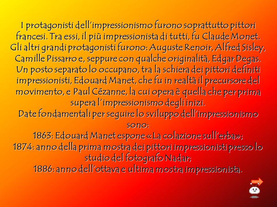 Date fondamentali per seguire lo sviluppo dell'impressionismo sono: