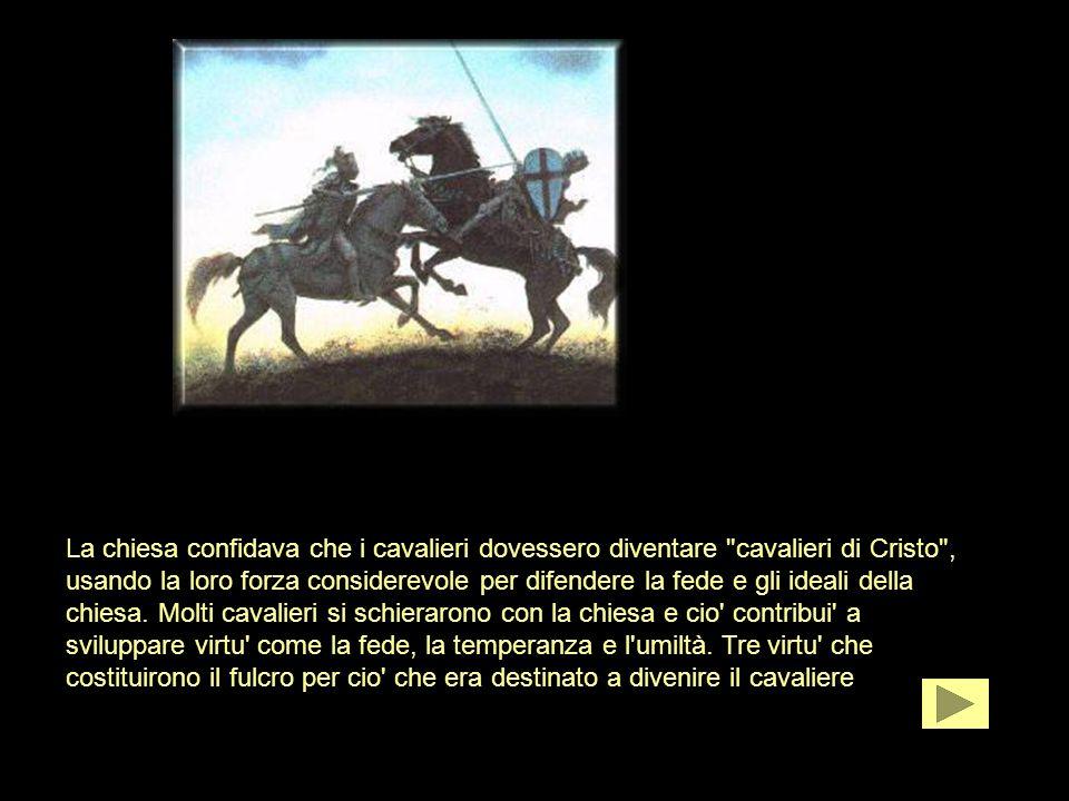 La chiesa confidava che i cavalieri dovessero diventare cavalieri di Cristo , usando la loro forza considerevole per difendere la fede e gli ideali della chiesa.