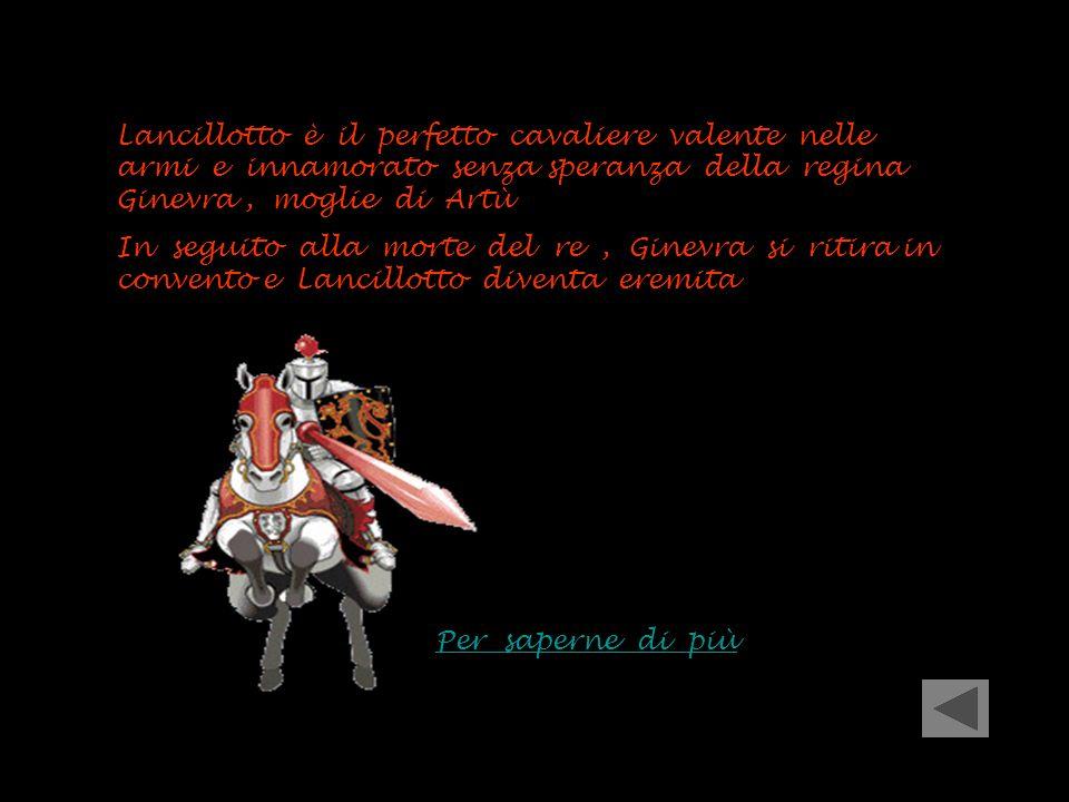 Lancillotto è il perfetto cavaliere valente nelle armi e innamorato senza speranza della regina Ginevra , moglie di Artù