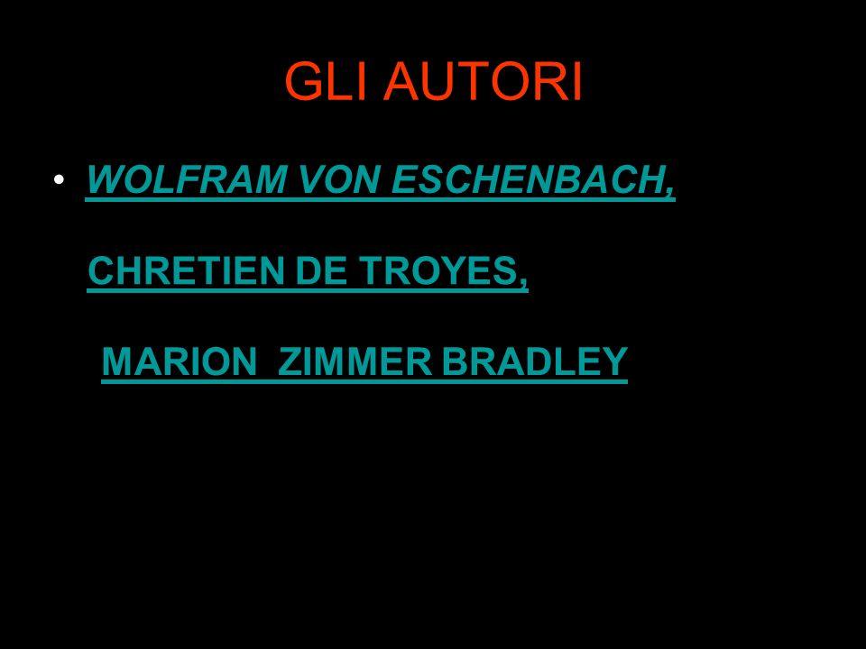 GLI AUTORI WOLFRAM VON ESCHENBACH, CHRETIEN DE TROYES,
