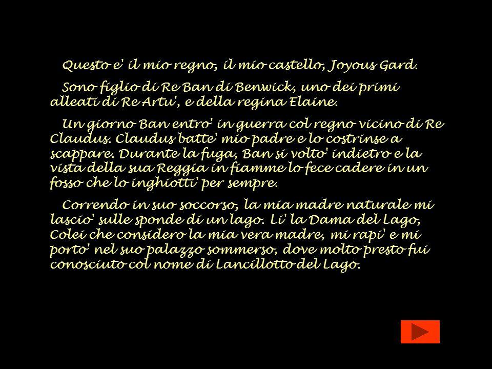 Questo e il mio regno, il mio castello, Joyous Gard.
