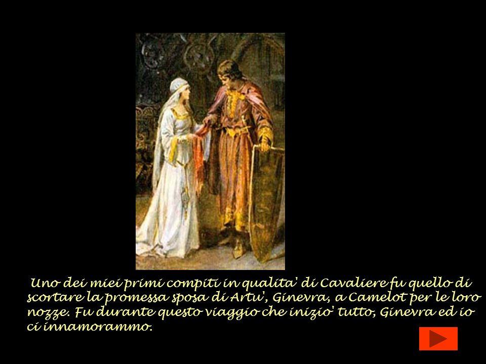 Uno dei miei primi compiti in qualita di Cavaliere fu quello di scortare la promessa sposa di Artu , Ginevra, a Camelot per le loro nozze.