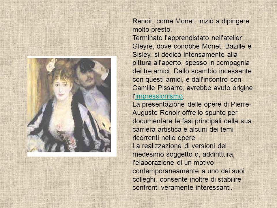 Renoir, come Monet, iniziò a dipingere molto presto
