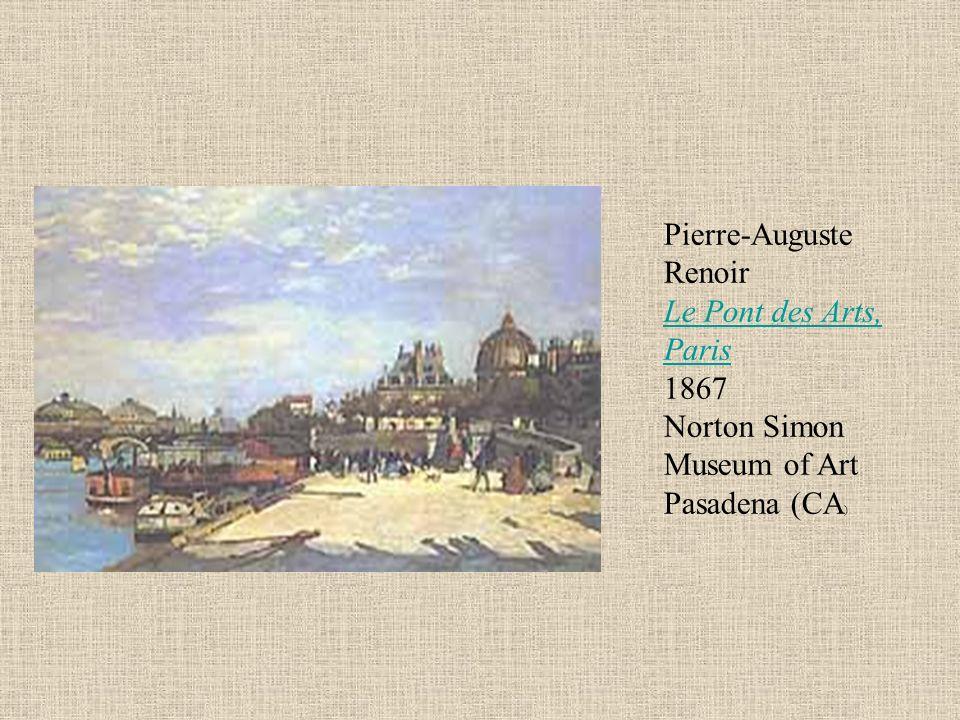 Pierre-Auguste Renoir Le Pont des Arts, Paris 1867 Norton Simon Museum of Art Pasadena (CA)