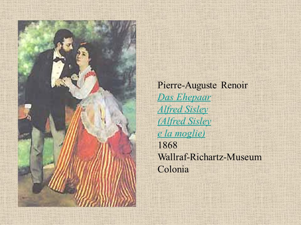 Pierre-Auguste Renoir Das Ehepaar Alfred Sisley (Alfred Sisley e la moglie) 1868 Wallraf-Richartz-Museum Colonia