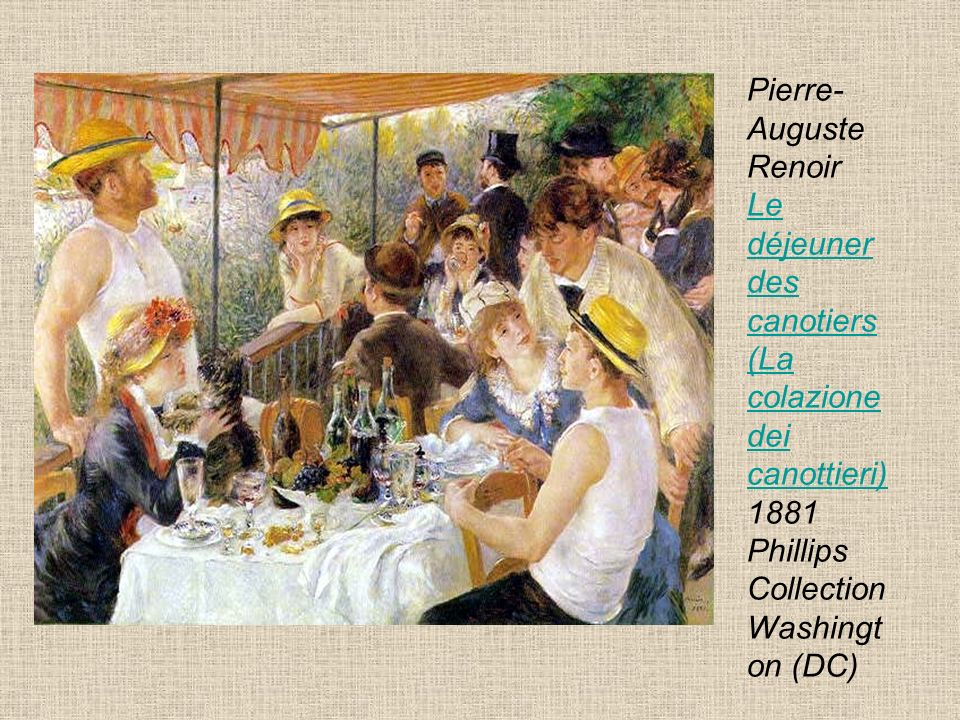 Pierre-Auguste Renoir Le déjeuner des canotiers (La colazione dei canottieri) 1881 Phillips Collection Washington (DC)