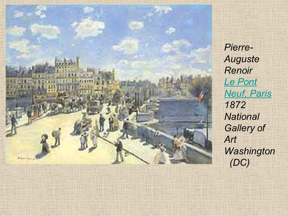 Pierre-Auguste Renoir Le Pont Neuf, Paris 1872 National Gallery of Art Washington (DC)