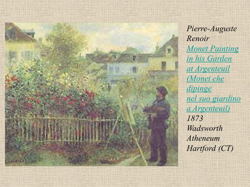 Pierre-Auguste Renoir Monet Painting in his Garden at Argenteuil (Monet che dipinge nel suo giardino a Argenteuil) 1873 Wadsworth Atheneum Hartford (CT)
