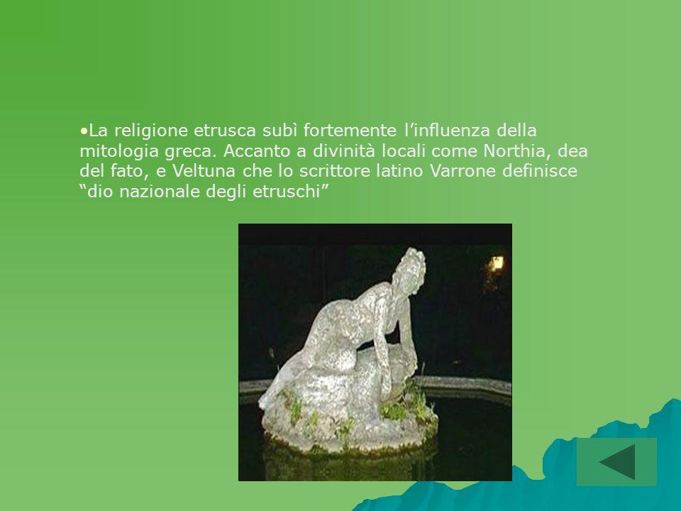 La religione etrusca subì fortemente l'influenza della mitologia greca