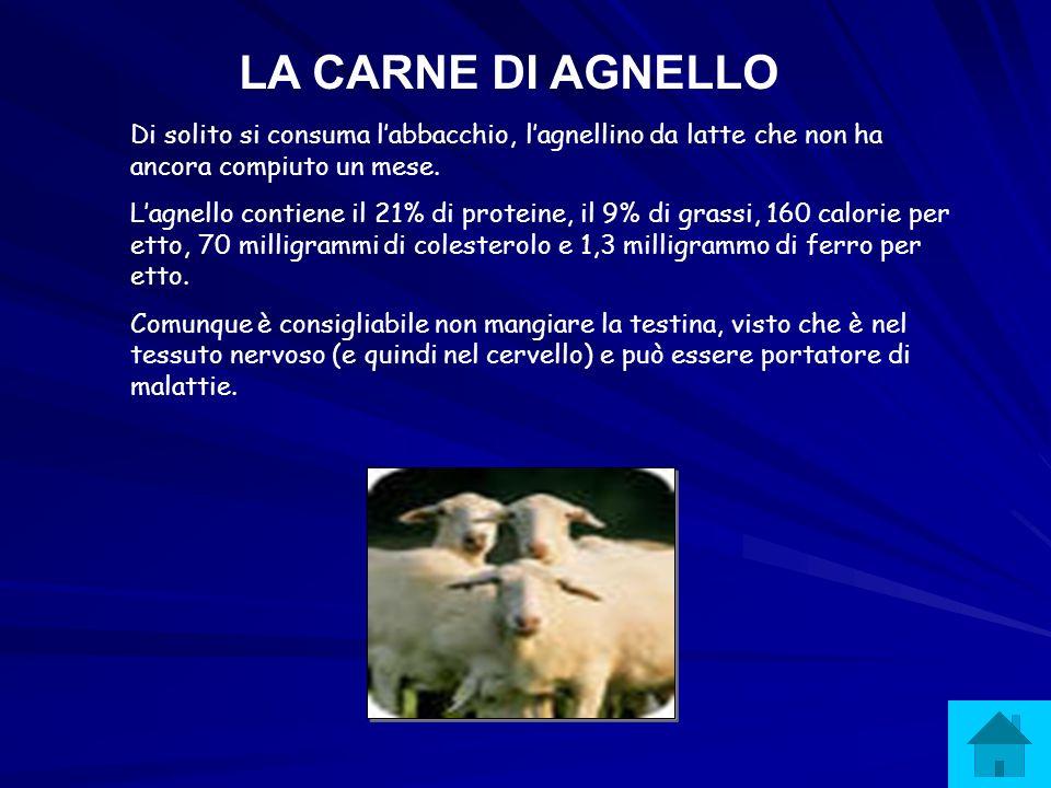 LA CARNE DI AGNELLO Di solito si consuma l'abbacchio, l'agnellino da latte che non ha ancora compiuto un mese.
