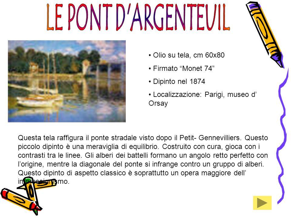 LE PONT D ARGENTEUIL Olio su tela, cm 60x80 Firmato Monet 74