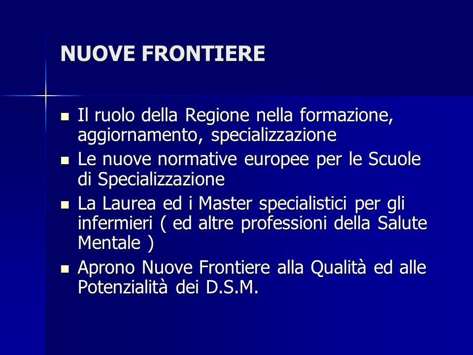 NUOVE FRONTIERE Il ruolo della Regione nella formazione, aggiornamento, specializzazione.