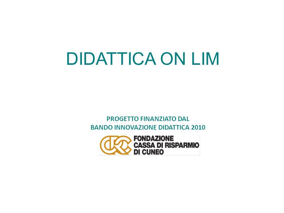 PROGETTO FINANZIATO DAL BANDO INNOVAZIONE DIDATTICA 2010