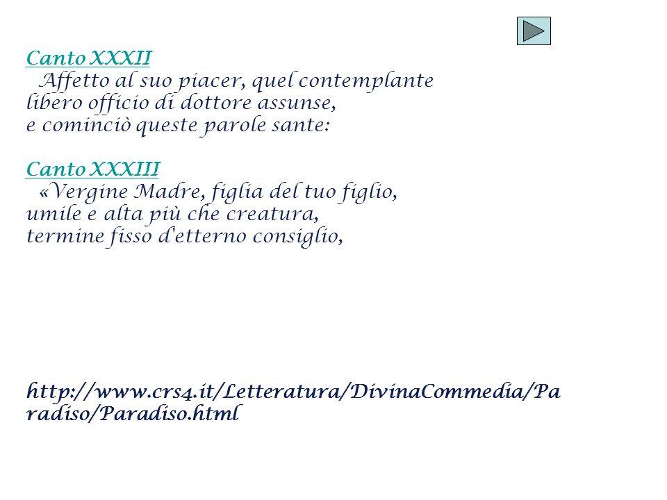 Canto XXXII Affetto al suo piacer, quel contemplante. libero officio di dottore assunse, e cominciò queste parole sante: