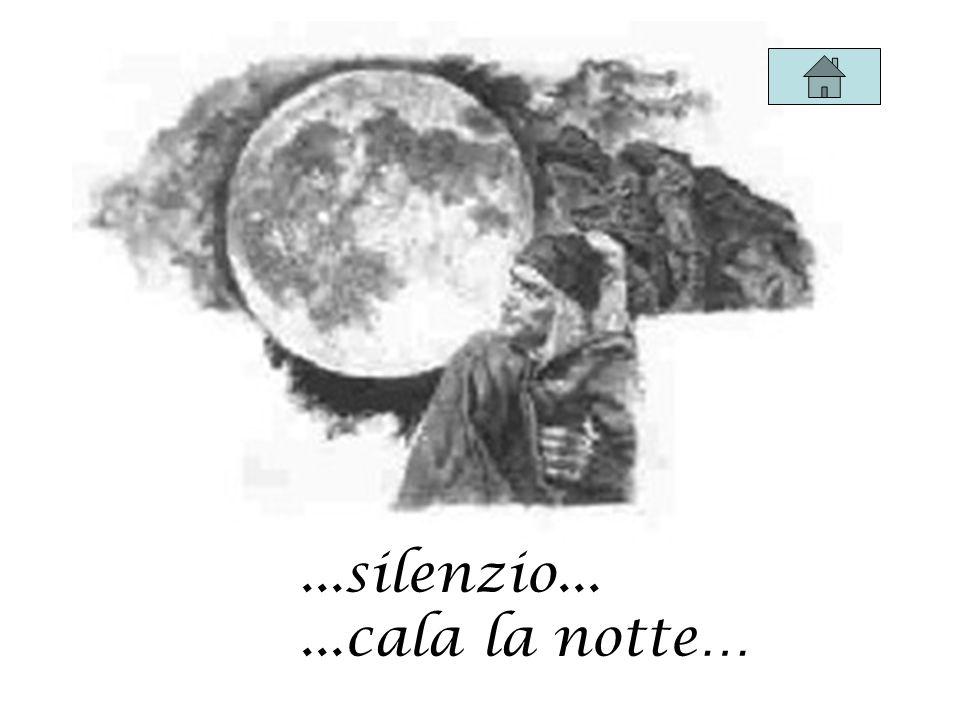 ...silenzio... ...cala la notte…