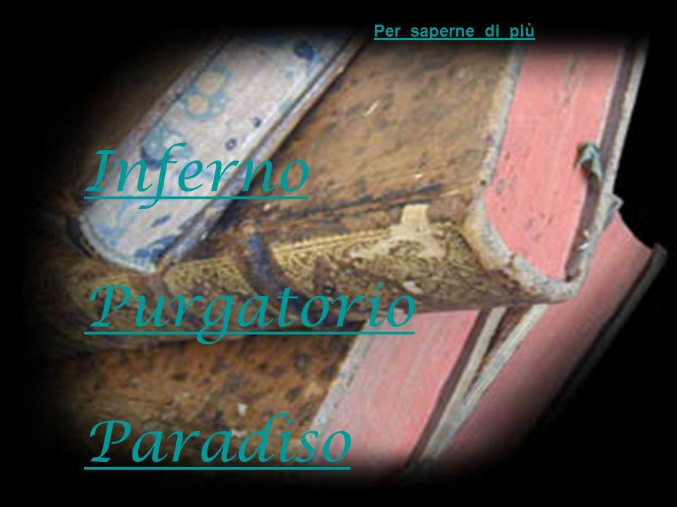 Per saperne di più Inferno Purgatorio Paradiso