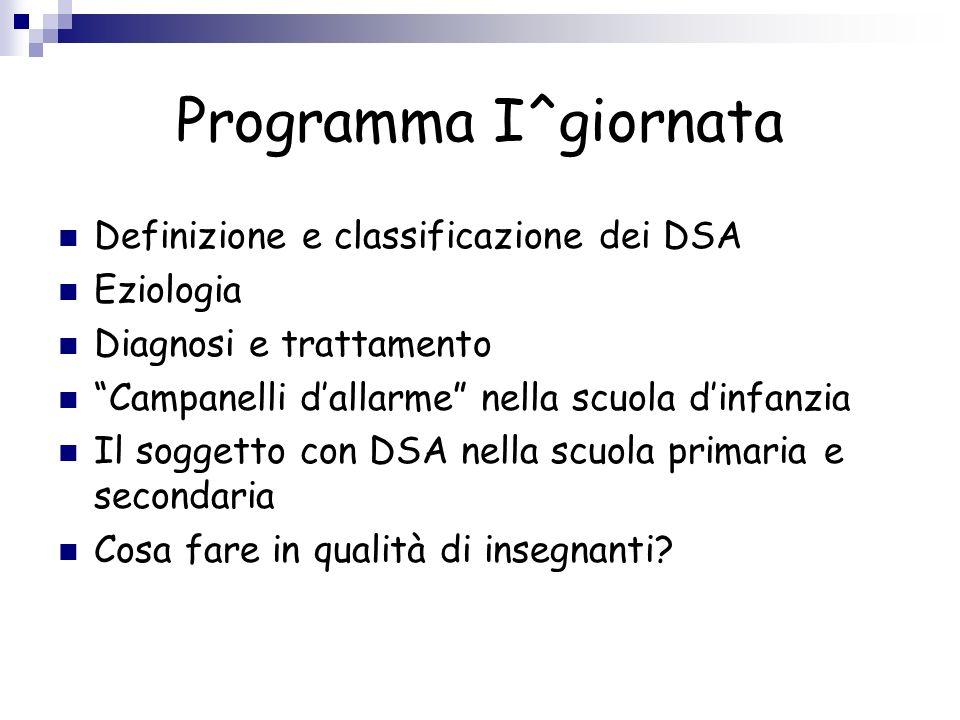 Programma I^giornata Definizione e classificazione dei DSA Eziologia