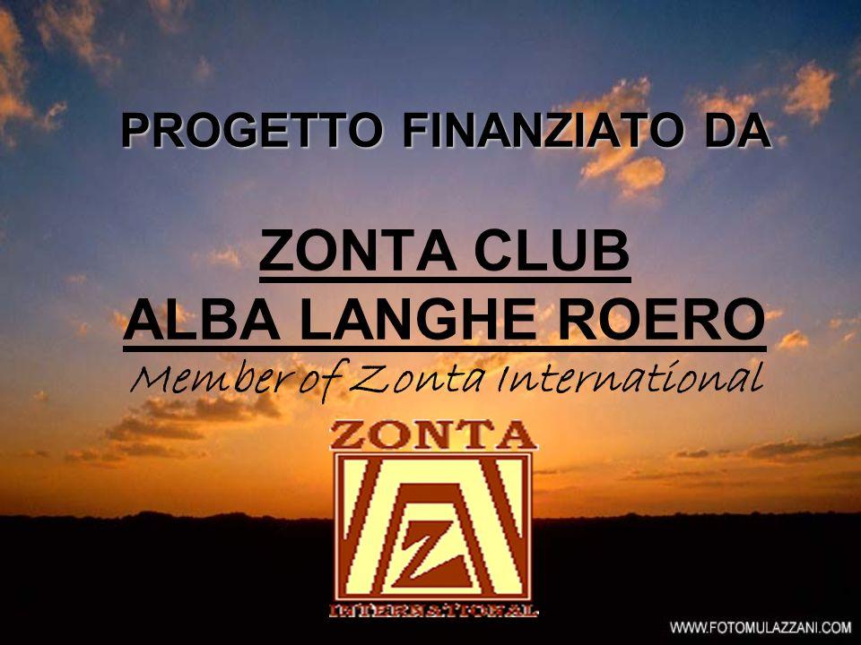 PROGETTO FINANZIATO DA ZONTA CLUB ALBA LANGHE ROERO Member of Zonta International