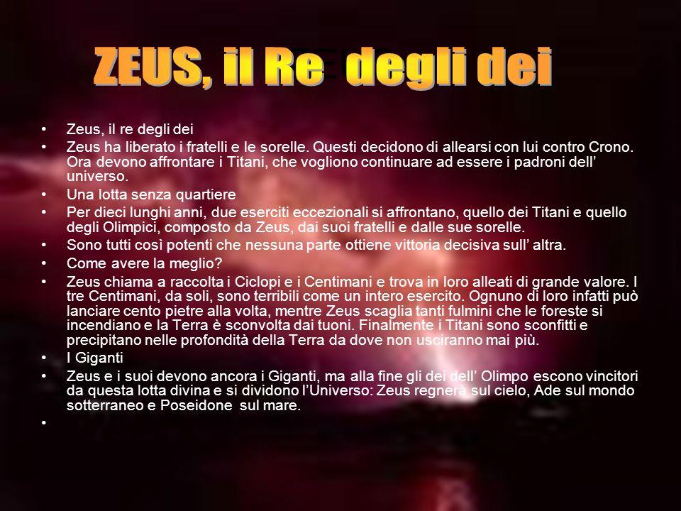 ZEUS ZEUS, il Re degli dei Zeus, il re degli dei