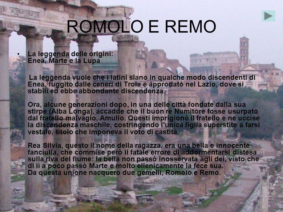 ROMOLO E REMO La leggenda delle origini: Enea, Marte e la Lupa