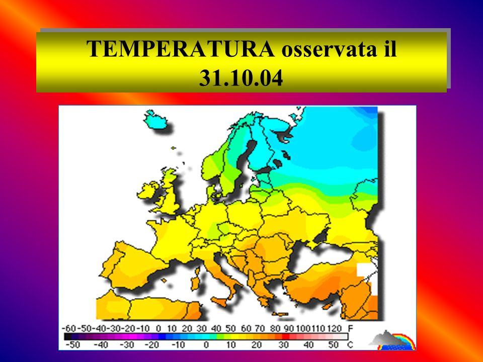 TEMPERATURA osservata il 31.10.04