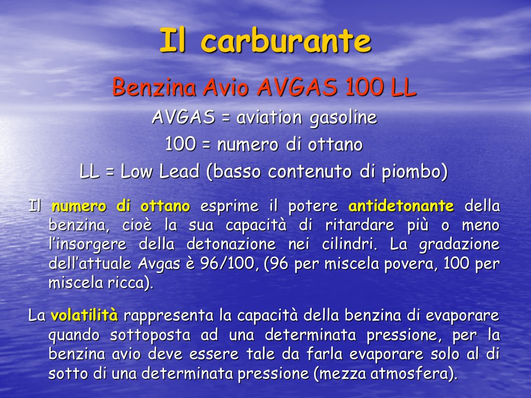 Il carburante Benzina Avio AVGAS 100 LL AVGAS = aviation gasoline