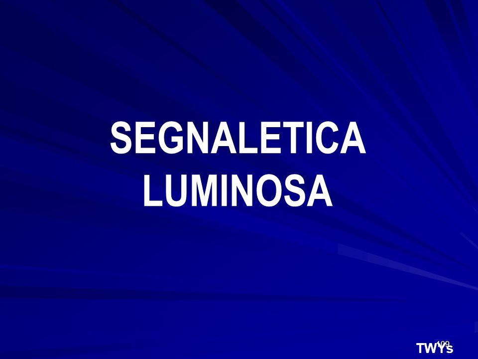 SEGNALETICA LUMINOSA TWYs
