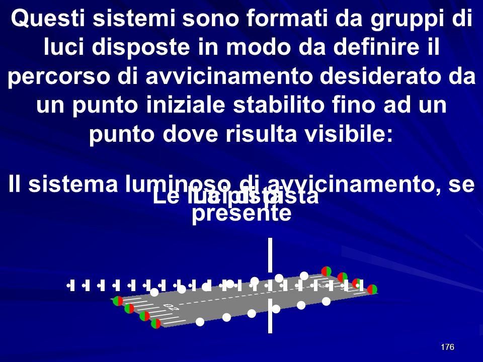 Il sistema luminoso di avvicinamento, se presente