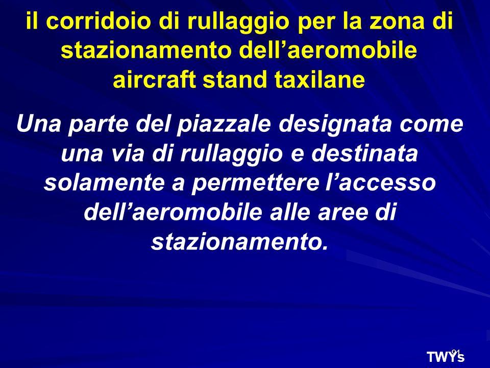 il corridoio di rullaggio per la zona di stazionamento dell'aeromobile aircraft stand taxilane