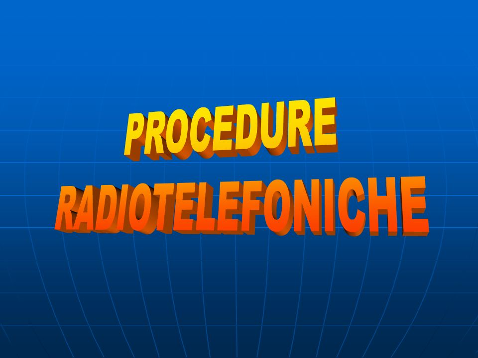 PROCEDURE RADIOTELEFONICHE