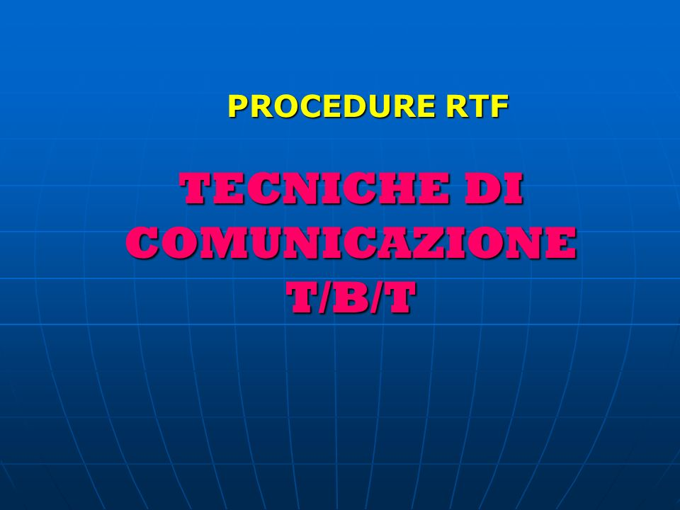 TECNICHE DI COMUNICAZIONE T/B/T