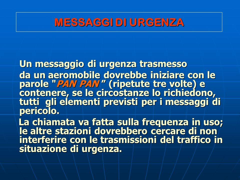 MESSAGGI DI URGENZA Un messaggio di urgenza trasmesso.