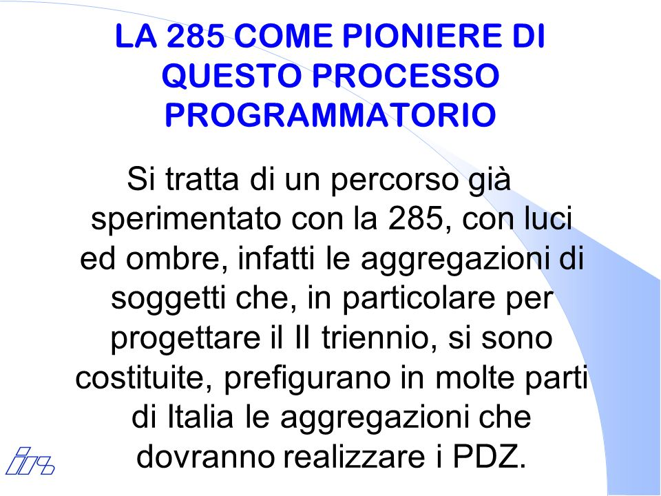 LA 285 COME PIONIERE DI QUESTO PROCESSO PROGRAMMATORIO