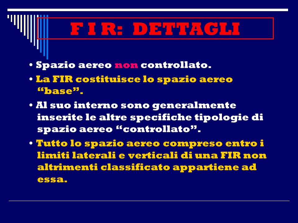 F I R: DETTAGLI • Spazio aereo non controllato.