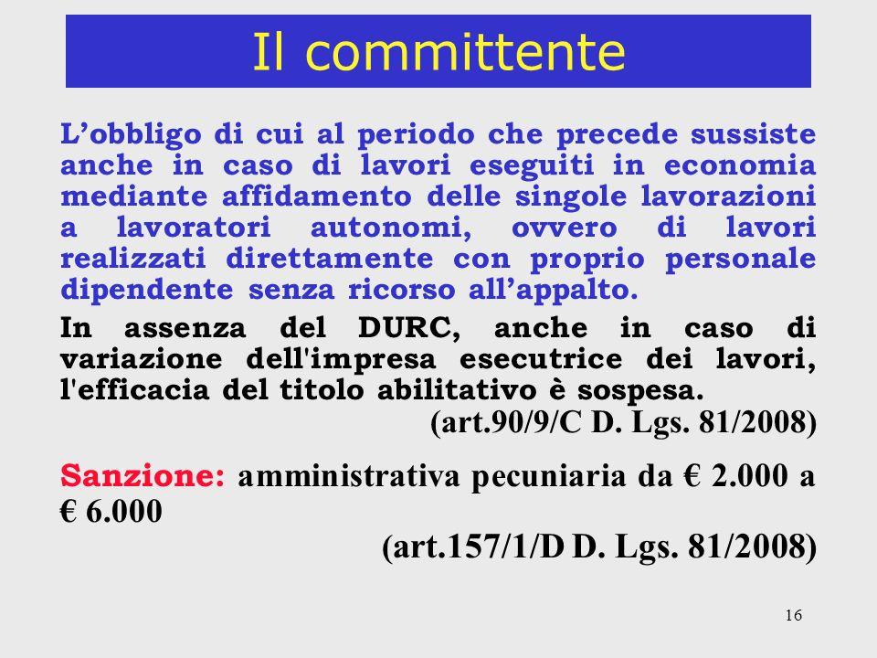 Il committente (art.157/1/D D. Lgs. 81/2008)