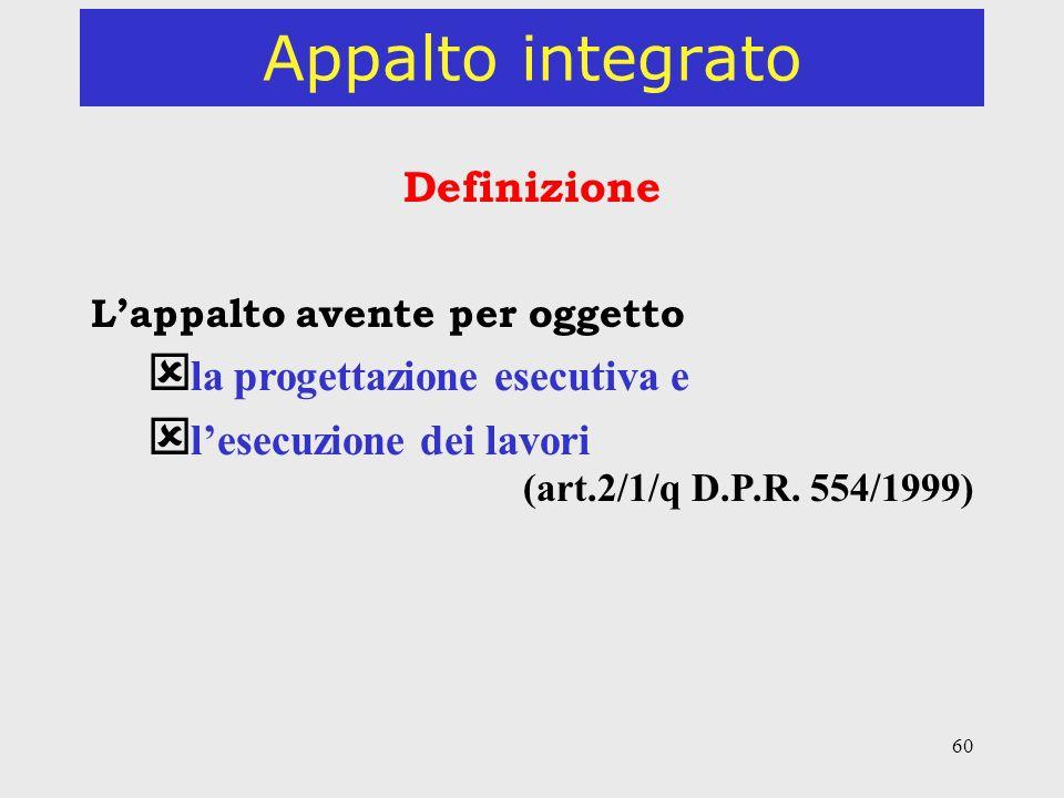 Appalto integrato Definizione la progettazione esecutiva e