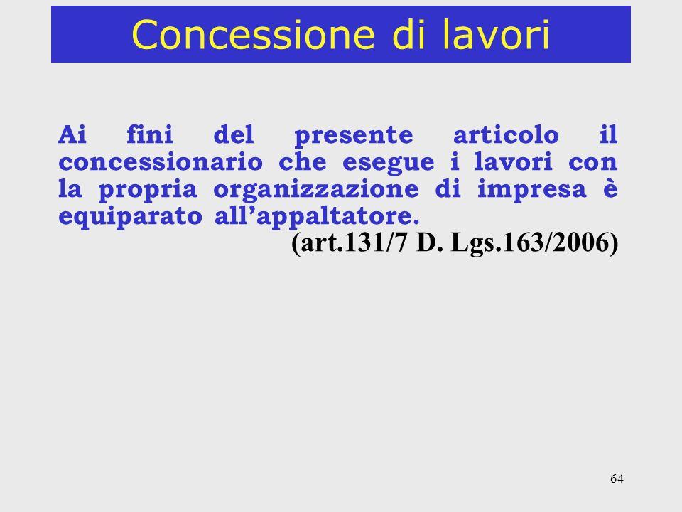 Concessione di lavori (art.131/7 D. Lgs.163/2006)