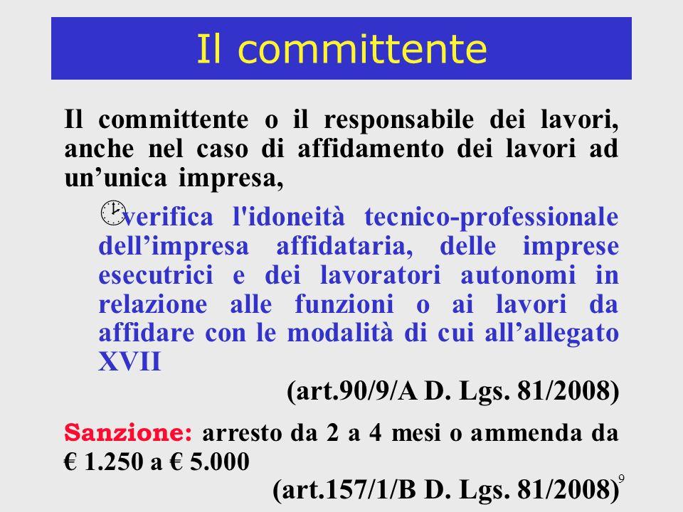 Il committente Il committente o il responsabile dei lavori, anche nel caso di affidamento dei lavori ad un'unica impresa,