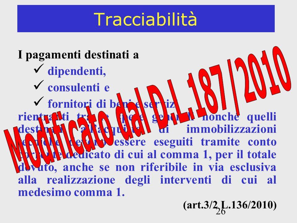 Tracciabilità Modificato dal D.L.187/2010 I pagamenti destinati a