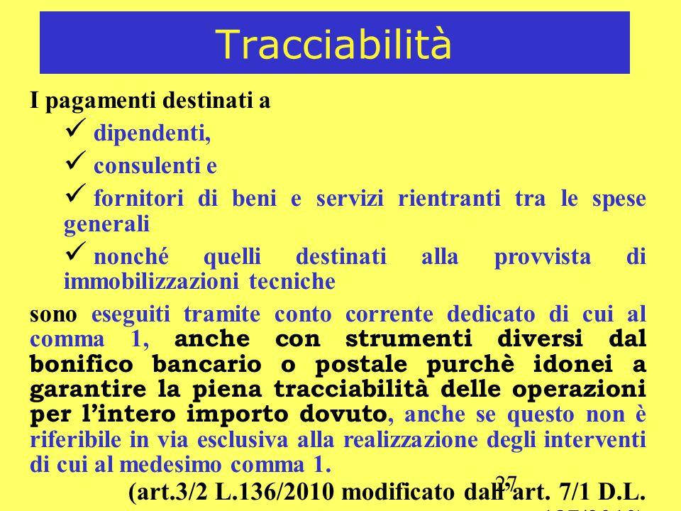 Tracciabilità I pagamenti destinati a. dipendenti, consulenti e. fornitori di beni e servizi rientranti tra le spese generali.