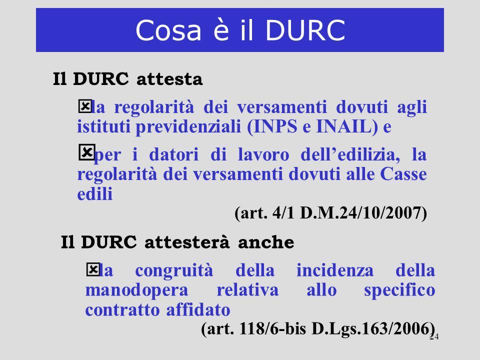Cosa è il DURC Il DURC attesta. la regolarità dei versamenti dovuti agli istituti previdenziali (INPS e INAIL) e.