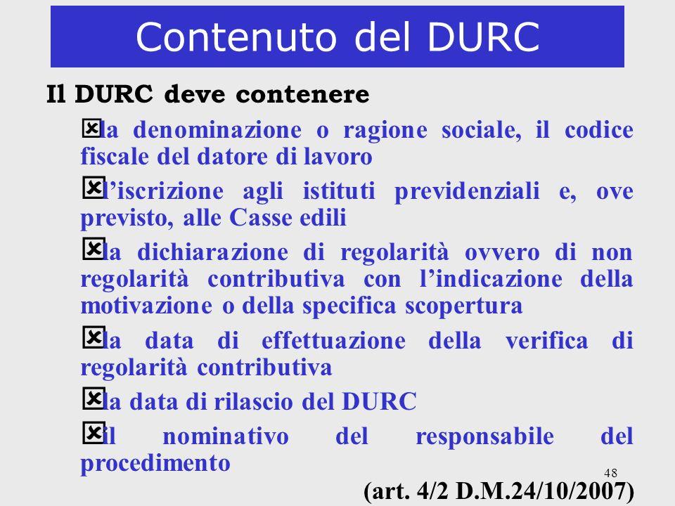 Contenuto del DURC Il DURC deve contenere