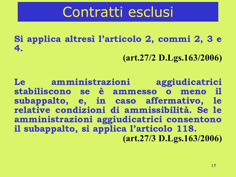 Contratti esclusi Si applica altresì l'articolo 2, commi 2, 3 e 4.