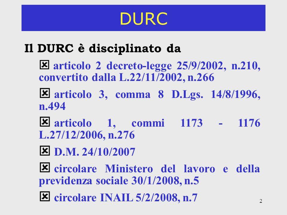 DURC Il DURC è disciplinato da