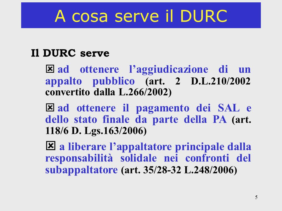 A cosa serve il DURC Il DURC serve