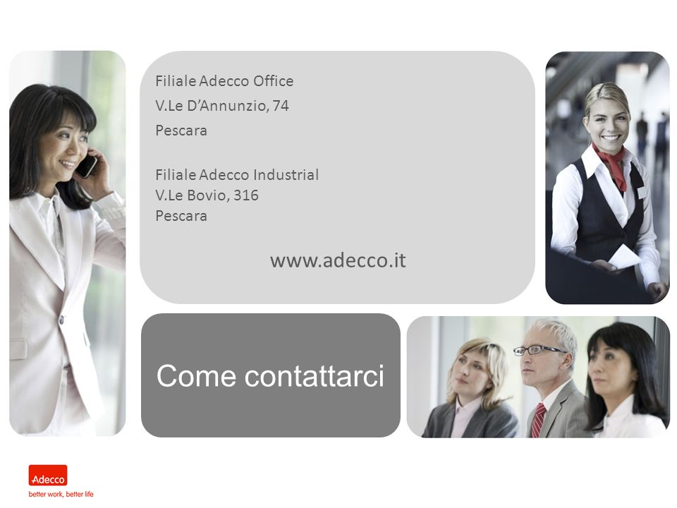 Come contattarci www.adecco.it Filiale Adecco Office
