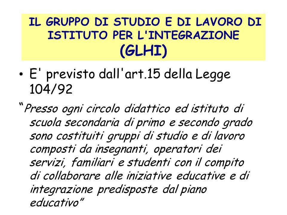 IL GRUPPO DI STUDIO E DI LAVORO DI ISTITUTO PER L INTEGRAZIONE (GLHI)