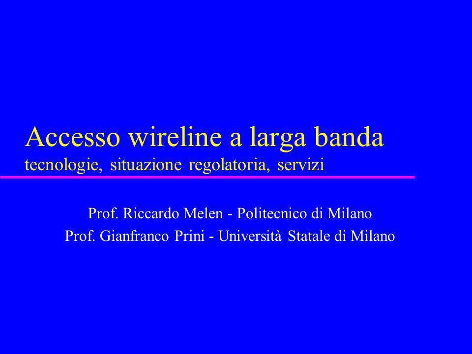 Accesso wireline a larga banda tecnologie, situazione regolatoria, servizi
